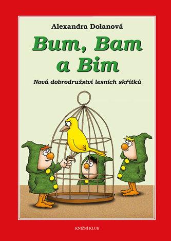 Bum, Bam a Bim 2: Nová dobrodružství lesních skřítků - Dolanová Alexandra
