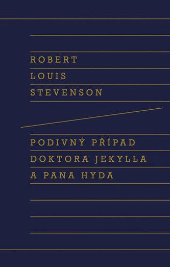 Podivný případ doktora Jekylla a pana Hyda - Stevenson Robert Louis