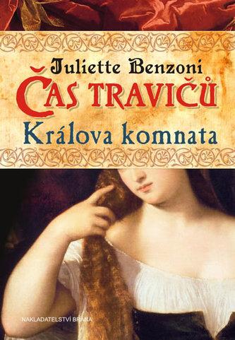 Čas travičů - Králova komnata - Benzoni Juliette