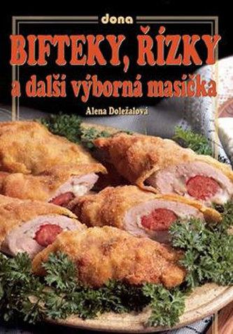 Bifteky, řízky a další výborná masíčka, 2. vydání - Doležalová Alena