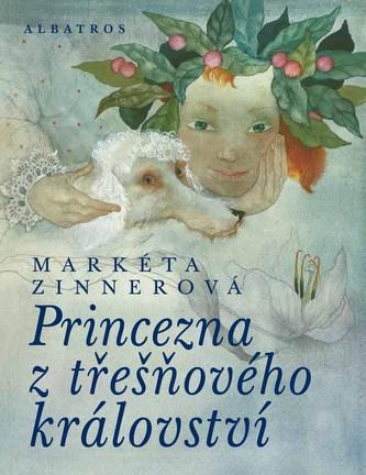 Princezna z třešňového království - Markéta Zinnerová, Marina Richterová