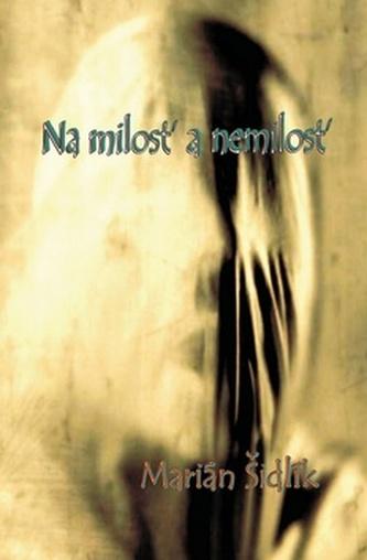 Na milosť a nemilosť - Marián Šidlík