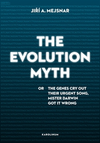The Evolution Myth - Jiří A. Mejsnar