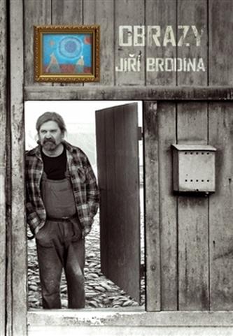 Obrazy - Jiří Brodina - Jiří Brodina