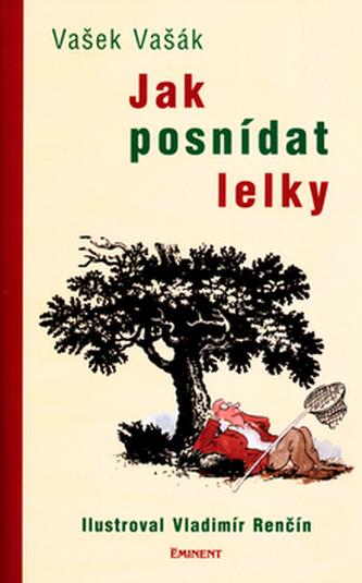 Jak posnídat lelky - Vašek Vašák; Vladimír Renčín