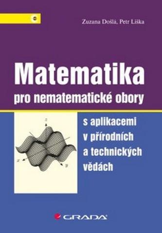 Matematika pro nematematické obory - Zuzana Došlá; Petr Liška