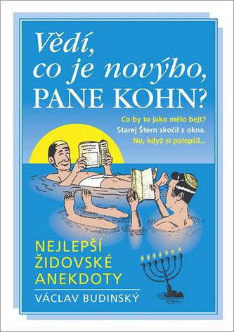 Vědí, co je novýho, pane Kohn? - Nejlepší židovské anekdoty - Budinský Václav