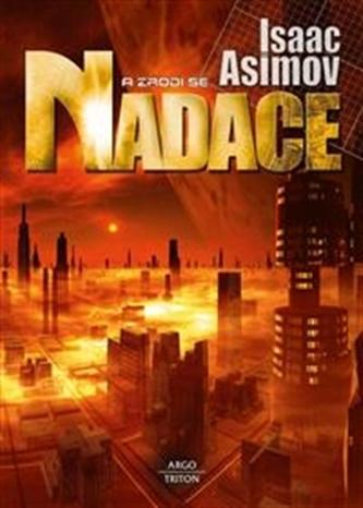 A zrodí se Nadace - Asimov Isaac