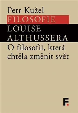 Filosofie Louise Althussera - Petr Kužel