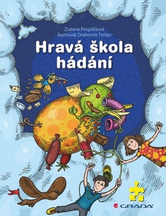 Hravá škola hádání - Pospíšilová Zuzana, Trsťan Drahomír