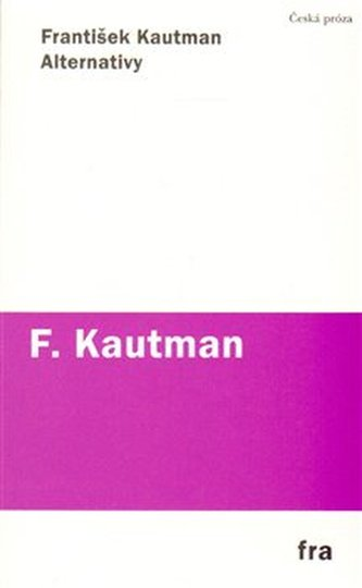 Alternativy - František Kautman