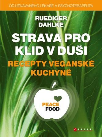 Strava pro klid v duši - recepty veganské kuchyně - Ruediger Dahlke