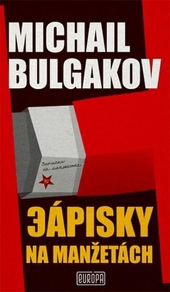 Zápisky na manžetách - Michail Bulgakov