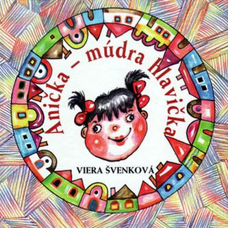 Anička - múdra hlavička - Viera Švenková