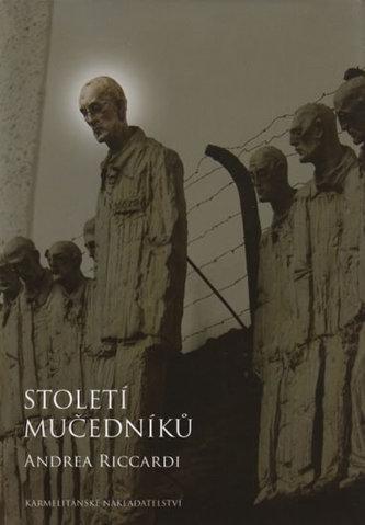 Století mučedníků - Riccardi Andrea