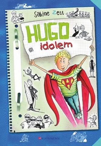 Hugo idolem - Zett Sabine, Krause Ute,