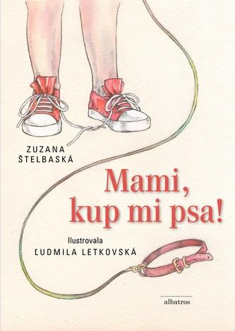 Mami, kup mi psa! - Ľudmila Letkovská, Zuzana Štelbaská