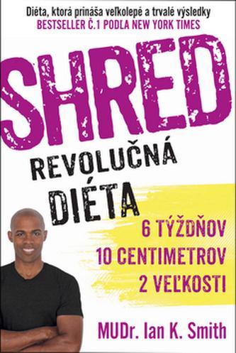 SHRED Revolučná diéta - Ian K. Smith