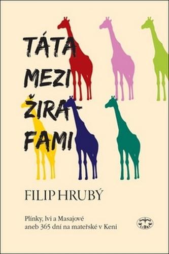 Táta mezi žirafami - Filip Hrubý