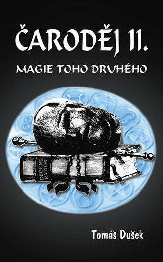 Čaroděj II. - Magie toho druhého - Tomáš Dušek