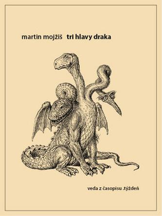 Tri hlavy draka - Martin Mojžiš