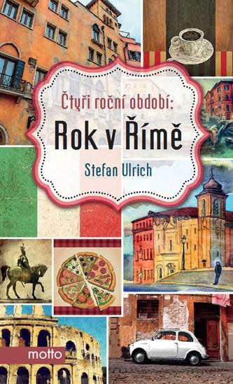 Čtyři roční období: Rok v Římě - Stefan Ulrich