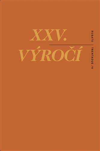 XXV. výročí - Roman Rops-Tůma