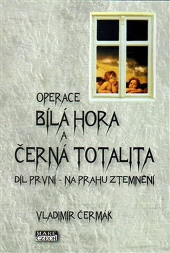 Bílá Hora a černá totalita - Vladimír Čermák