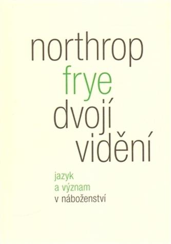 Dvojí vidění - Northrop Frye