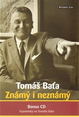 Tomáš Baťa. Známý i neznámý - Stanislav Knotek