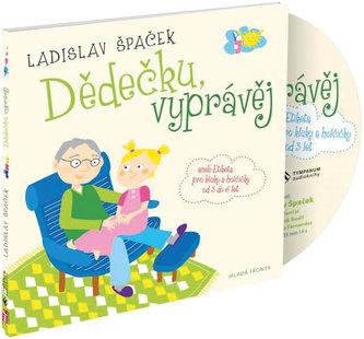 Dědečku, vyprávěj - Etiketa pro kluky a holčičky od tří let - CD - Špaček Ladislav