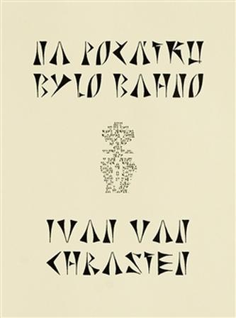 Na počátku bylo bahno - Ivan van Chrasten