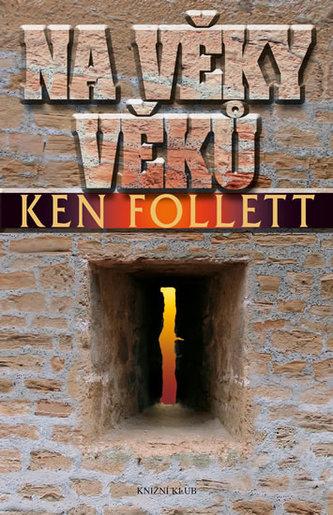 Na věky věků - Follett Ken