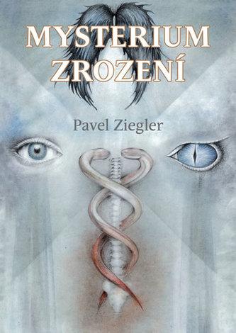 Mysterium zrození - Ziegler Pavel
