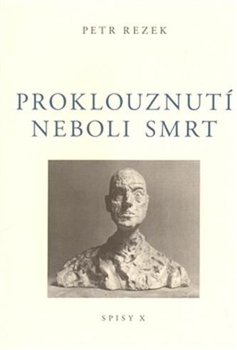 Proklouznutí neboli smrt - Petr Rezek