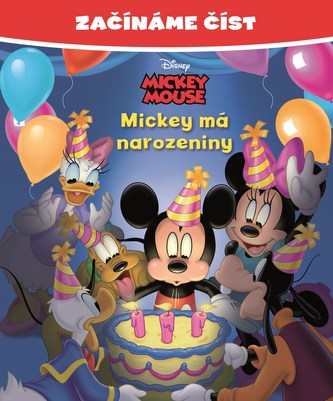 Mickey Mouse - Mickey má narozeniny - Začínáme číst - Disney Walt