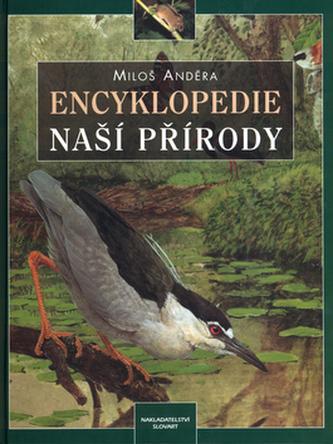 Encyklopedie naší přírody - Miloš Anděra; Pavel Procházka a kol.