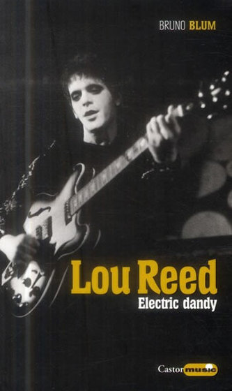 LOU REED - Electric dandy - Blum Bruno