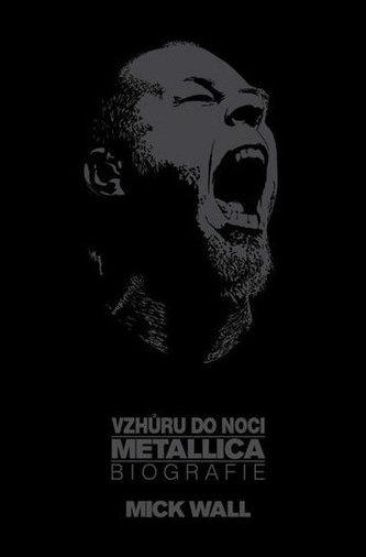 Vzhůru do noci Metallica - Mick Wall