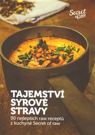 Tajemství syrové stravy - Veronika Klamtová