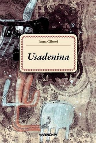 Usadenina - Ivana Gibová