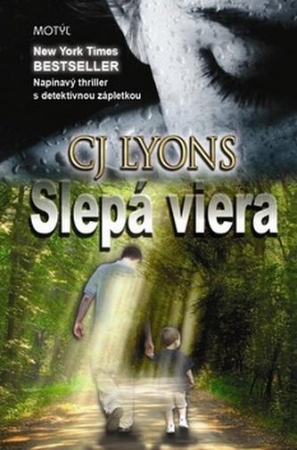 Slepá viera - CJ Lyons; Lenka Loncová