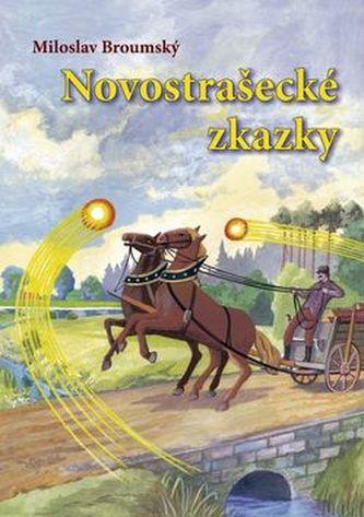 Novostrašecké zkazky - Broumský Miloslav