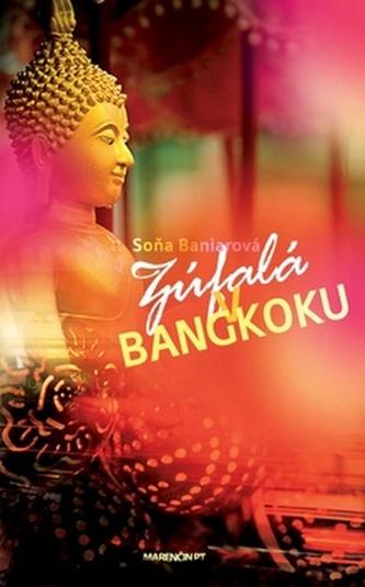 Zúfalá v Bangkoku - Soňa Baniarová