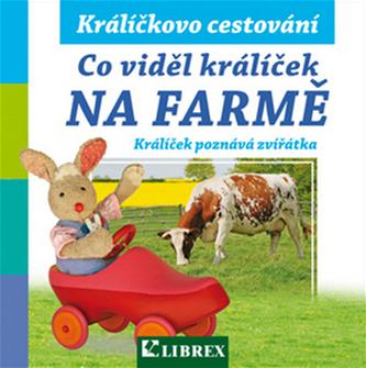 Co viděl králíček na farmě