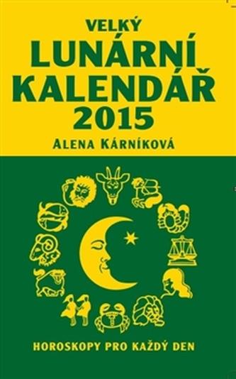 Velký lunární kalendář 2015 - Alena Kárníková