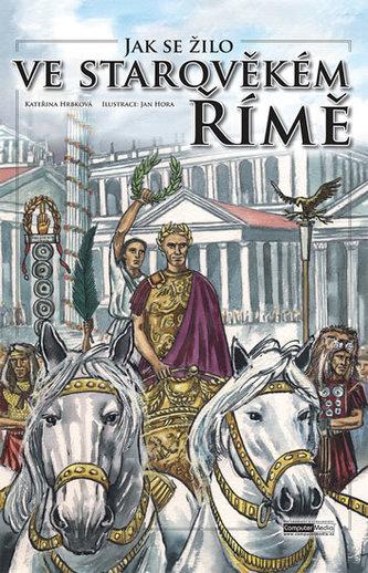 Jak se žilo ve starověkém Římě - Hrbková Kateřina