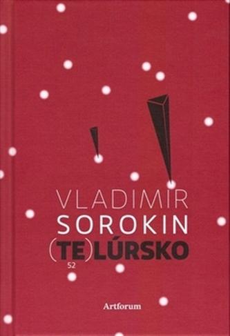 Telúrsko - Vladimír Sorokin
