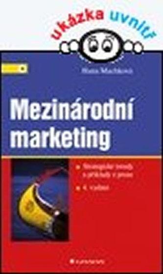 Mezinárodní marketing - Machková Hana a kolektiv