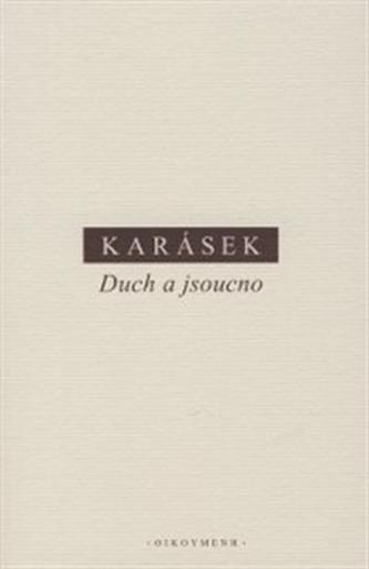 Duch a jsoucno - Jindřich Karásek